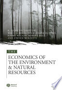 The Economics of the Environment and Natural Resources
