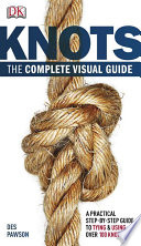 Knots  The Complete Visual Guide