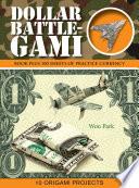 Dollar Battle Gami