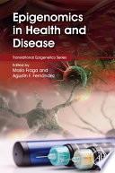 Epigenomics in Health and Disease