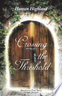 Crossing The Threshold