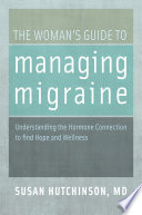 The Woman s Guide to Managing Migraine
