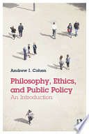 Philosophy  Ethics  and Public Policy  An Introduction