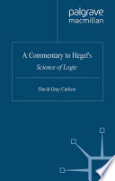 A Commentary To Hegel S Science Of Logic book