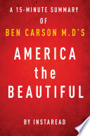 America the Beautiful by Ben Carson, M.D - A 15-minute Instaread Summary