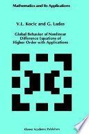 Global Behavior of Nonlinear Difference Equations of Higher Order with Applications Behaviour Of Solutions Of Nonlinear Scalar Difference Equations