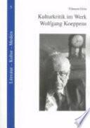 Kulturkritik im Werk Wolfgang Koeppens