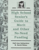 High School Senior s Guide to Merit and Other No Need Funding 2002 2004