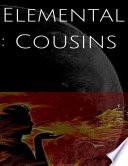 Elemental  Cousins