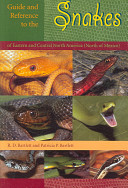 Guide and Reference to the Snakes of Eastern and Central North America  North of Mexico