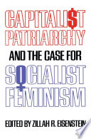 Capitalist Patriarchy and the Case for Socialist Feminism Book PDF