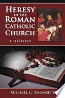 Heresy in the Roman Catholic Church