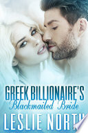Greek Billionaire s Blackmailed Bride
