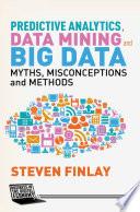 Predictive Analytics  Data Mining and Big Data