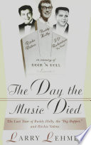 The Day the Music Died  The Last Tour of Budddy Holly  the Big Bopper  and Ritchie Valens