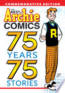 The Best of Archie Comics  75 Years  75 Stories