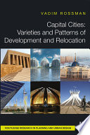 Capital Cities  Varieties and Patterns of Development and Relocation