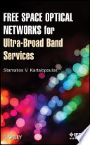 Free Space Optical Networks for Ultra Broad Band Services