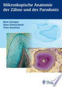 Mikroskopische Anatomie der Zähne und des Parodonts
