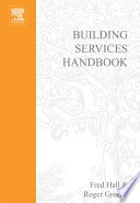 Building Services Handbook : explanations, all elements of building services. practice,...