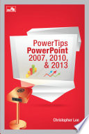 PowerTips PowerPoint 2007  2010    2013