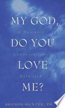 My God  Do You Love Me