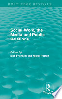 Social Work  the Media and Public Relations  Routledge Revivals