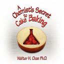 A Chemist S Secret To Cake Baking
