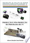Broadcast Produ    o E P  s Produ    o De Programa De Tv