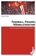 Fußball, Frauen, Männlichkeiten