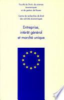 Entreprise, intérêt général et marché unique