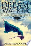 Dreamwalker  la ragazza che camminava nei sogni