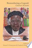 Remembering a Legend  Chinua Achebe