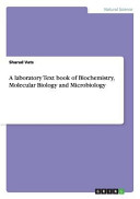 A Laboratory Text Book of Biochemistry  Molecular Biology and Microbiology
