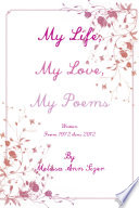 My Life  My Love  My Poems