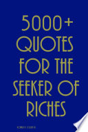 5000   Quotes for the Seeker of Riches