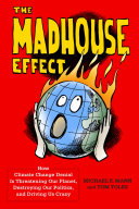 The Madhouse Effect : prize–winning political cartoonist tom toles have been...
