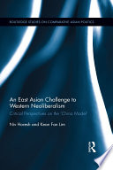 An East Asian Challenge To Western Neoliberalism book