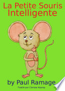 La Petite Souris Intelligente  un livre d images pour les Enfants