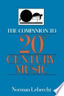 The Companion to 20th century Music