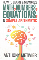 How to Learn and Memorize Math  Numbers  Equations  and Simple Arithmetic