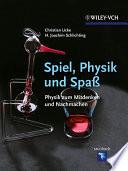 Spiel, Physik und Spaß