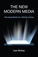 The New Modern Media