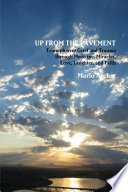 Up From The Pavement Triumph Over Grief And Trauma Through Medicine Miracles Love Laughter And Faith