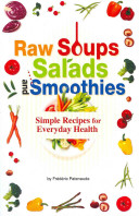 Raw Soups  Salads and Smoothies