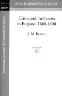 Crime and the Courts in England  1660 1800