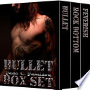 The Bullet Series  Books 1 3