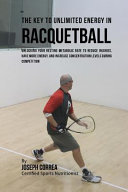 The Key to Unlimited Energy in Racquetball