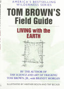 Tom Brown s Field Guide to Living With the Earth