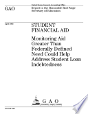 Student financial aid monitoring aid greater than federally defined need could help address student loan indebtedness   report to the Honorable Rod Paige  Secretary of Education